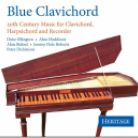 Blue Clavichord: 20th Century Music for Clavichord, Harpsichord and Recorder