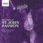 SIGCD412. CHILCOTT St John Passion