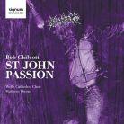 SIGCD412. CHILCOTT St John Passion