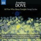8 573080. DOVE All You Who Sleep Tonight: Song Cycles
