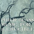 OMM0112. GLASS Music for the Crucible