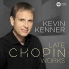 9029563520. Kevin Kenner: Late Chopin Works