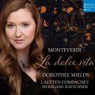 88985 491572. Dorothee Mields: Monteverdi - La dolce vita