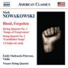 8 559821. NOWAKOWSKI Blood, Forgotten. String Quartet No 1