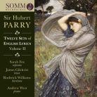 SOMMCD270. PARRY Twelve Sets of English Lyrics, Vol 2