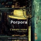 GCD923513. PORPORA L'amato nome: Cantatas for the Prince of Wales
