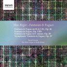 SIGCD476. REGER Fantasias and Fugues