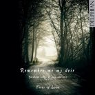 DCD34129. Remember me my deir: Jacobean songs of love and loss