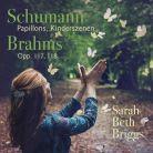 AV2398. BRAHMS Piano Pieces SCHUMANN Kinderszenen (Sarah Beth Briggs)