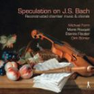 PC10384. Speculation on JS Bach – Reconstructed Chamber Music & Chorals'