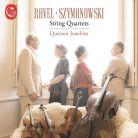 CAL1747. RAVEL; SZYMANOWSKI String Quartets (Quatour Joachim)