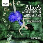 SIGCD327. TALBOT Alice's Adventures in Wonderland. Fool's Paradise. Austin