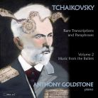 DDA25106. TCHAIKOVSKY Rare Transcriptrions and Paraphrases Vol 2. Anthony Goldstone