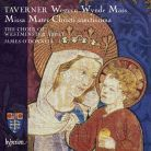 CDA68147. TAVERNER Western Wynde mass. Missa Mater Christi sanctissima