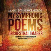 NV6189. MCENCROE My Symphonic Poems