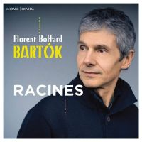 MIR410. BARTÓK Racines (Florent Boffard)