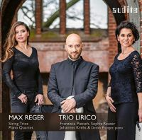 REGER String Trios. Piano Quartet No 2
